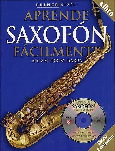 9780825627941: Primer Nivel: Aprende Saxofon Facilmente