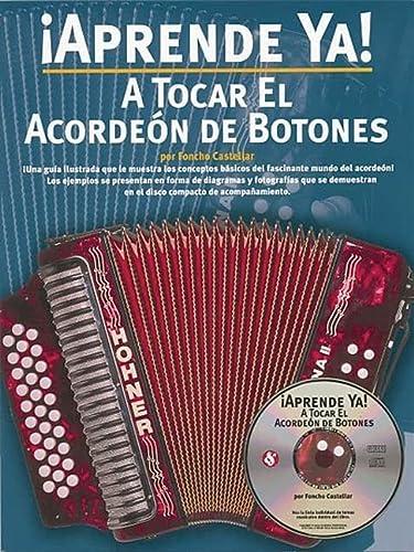 9780825628764: Aprende Ya] A Tocar El Acordeon De Botones W/Cd