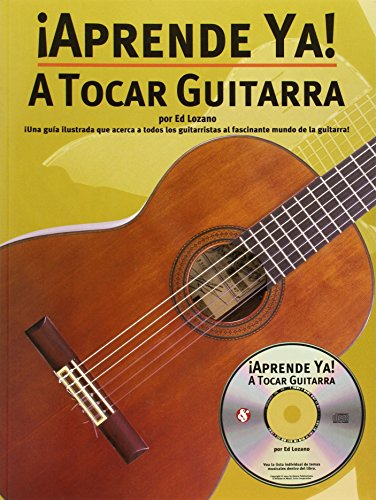 Aprende Ya a Tocar Guitarra (Paperback): Ed Lozano