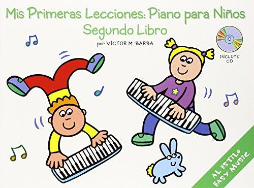 9780825628900: Mis Primeras Lecciones: Piano Para Nios (Segundo Libro) (Music Sales America)