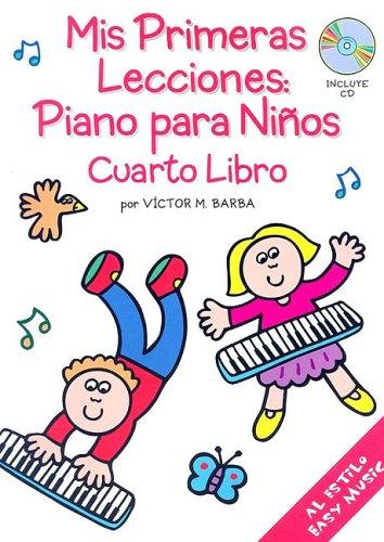 9780825628924: Mis Primeras Lecciones/ My First Lessons: Piano Para Ninos: Cuarto Libro/ Piano for Children: Book Four