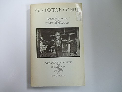 9780825630156: Our portion of hell: Fayette County, Tennessee;: An oral history of the struggle for civil rights