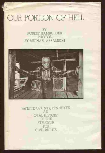9780825630224: Our portion of hell: Fayette County, Tennessee;: An oral history of the struggle for civil rights