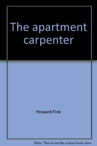 THE APARTMENT CARPENTER: Fink, Howard