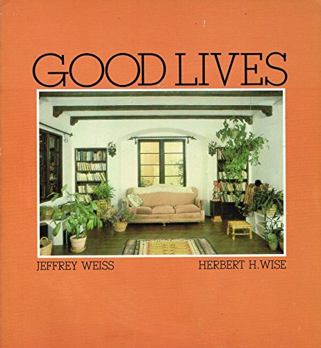 Good Lives (9780825630804) by Jeffrey Weiss; Herbert H. Weiss
