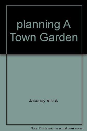 9780825630965: planning A Town Garden