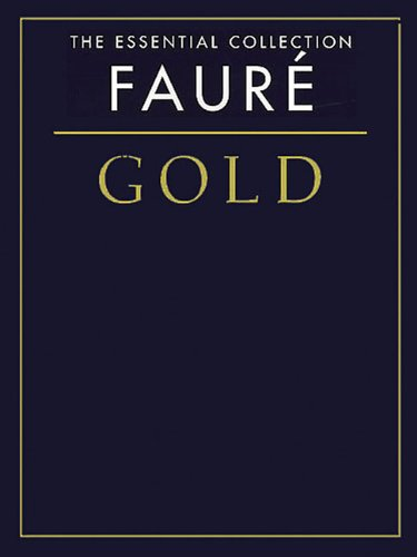 9780825633447: Faure Gold: The Essential Collection (Gold Series)