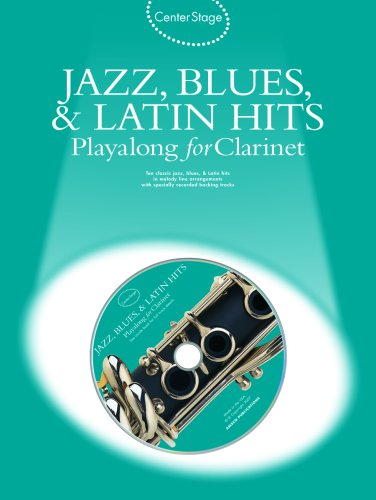 9780825635229: Center Stage Jazz, Blues & Latin Hits Playalong for Clarinet