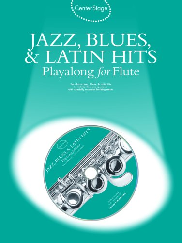 9780825635236: Center Stage Jazz, Blues & Latin Hits Playalong for Flute