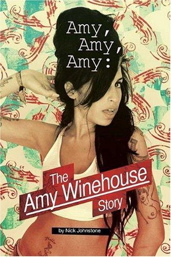 9780825636028: Amy Amy Amy: The Amy Winehouse Story