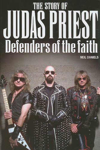 9780825636059: The Story of Judas Priest: Defenders of the Faith