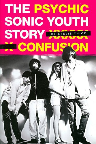 9780825636066: Psychic Confusion: The Sonic Youth Story