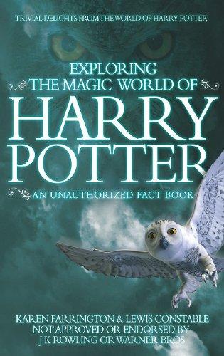 Exploring The Magic World Of Harry Potter: Farrington, Karen, Constable,