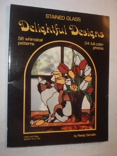 Stained Glass: Delightful Designs: Demello, Randy