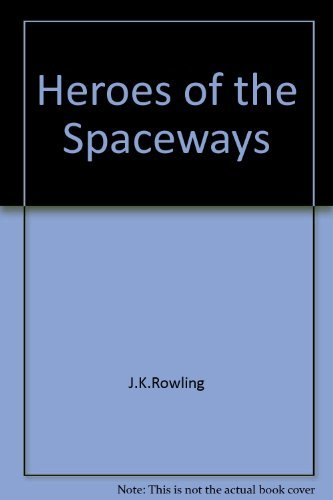 9780825639609: Heroes of the Spaceways