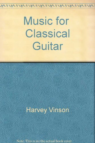 Music for Classical Guitar (9780825640599) by Harvey Vinson