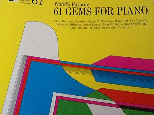 9780825650529: World's Favorite 61 Gems for Piano: Clair De Lune, Czardas, Hymn to the Sun, March of the Dwarfs, Polonaise Militaire, Sabre Dance, Song of India, Spinning Song, Valse Bluette, Witches Dance & 51 More