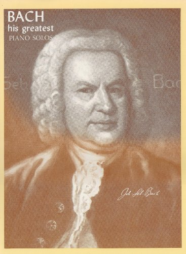 Bach: His Greatest Piano Solos: Shealy, Alexander