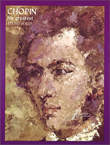9780825651403: Chopin: His Greatest Piano Solos