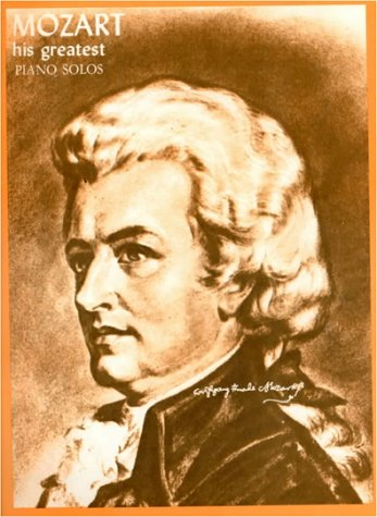 Mozart: His Greatest Piano Solos: Alexander Shealy