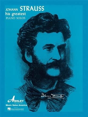 9780825651625: Johann Strauss - His Greatest Piano Solos (His Greatest (Ashley))