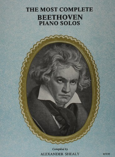 9780825652035: The Most Complete Beethoven: Piano Solo, Books I & II in One Volume, A Comprehensive Collection of His World Famous Works, Bagatelles, Contra-Dances, Rondos, Sonatinas, Sanatas, P