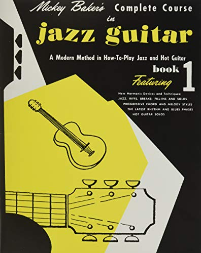 9780825652806: Mickey Baker's Complete Course in Jazz Guitar: Book 1 (Ashley Publications)