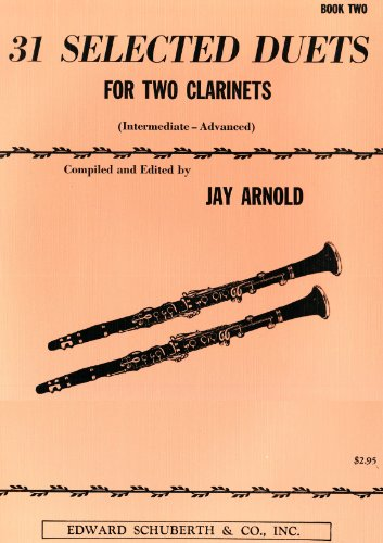 9780825653773: 31 Selected Duets for Two Clarinets: Intermediate/Advanced