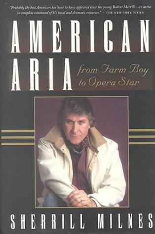 9780825671524: American Aria: From Farm Boy to Opera Star