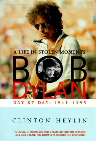 9780825671562: Bob Dylan: A Life in Stolen Moments Day by Day: 1941-1995 (The Companion Series)