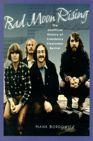 9780825671579: Bad Moon Rising: The Unofficial History of Creedence Clearwater Revival