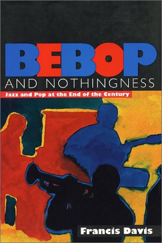 9780825671623: Bebop and Nothingness: Jazz and Pop at the End of the Century