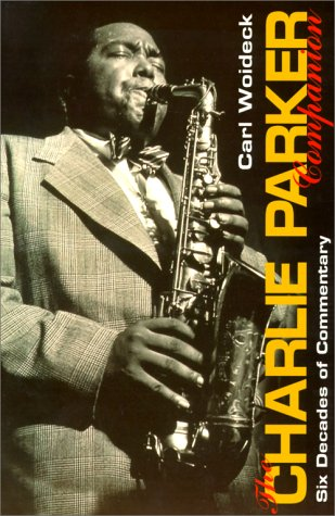 9780825671708: The Charlie Parker Companion: Six Decades of Commentary
