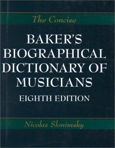 9780825671722: The Concise Baker's Biographical Dictionary of Musicians
