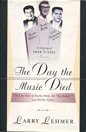 "9780825671739: The Day the Music Died: The Last Tour of Buddy Holly, the ""Big Bopper"" and Ritchie Valens"