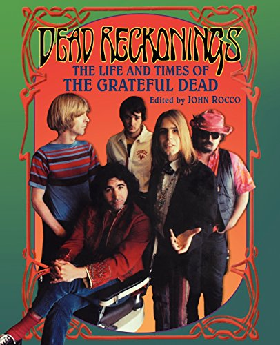 9780825671746: Dead Reckonings: The Life And Times Of The Grateful Dead