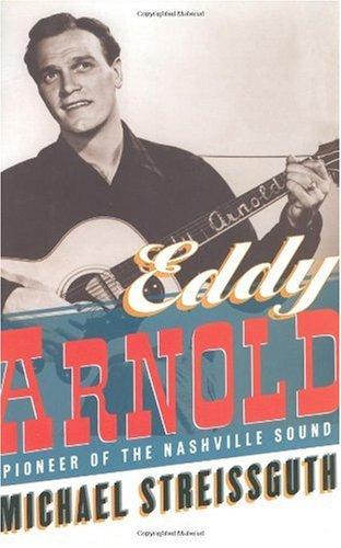 9780825671784: Eddy Arnold: Pioneer of the Nashville Sound