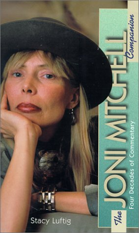 9780825671906: The Joni Mitchell Companion: Four Decades of Commentary (Classic Rock Albums)