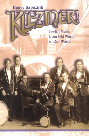 9780825671913: Klezmer! Jewish Music From Old World to Our World