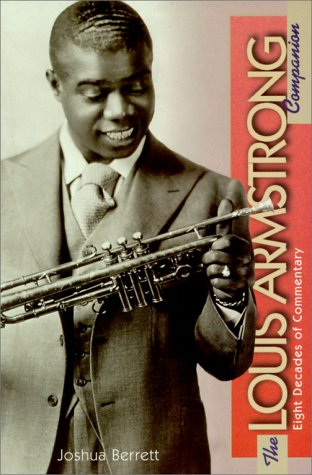 9780825671937: The Louis Armstrong Companion: Eight Decades of Commentary (The Companion Series)