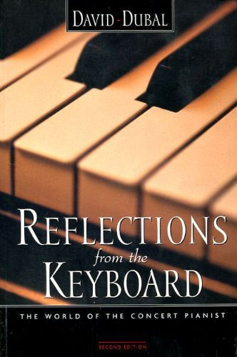 9780825672118: Reflections from the Keyboard: The World of the Concert Pianist, Second Edition