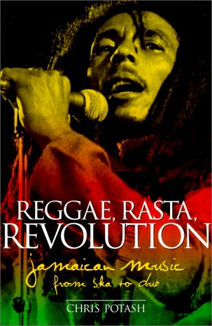 9780825672125: Reggae, Rasta, Revolution: Jamaican Music from Ska to Dub