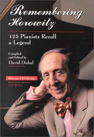 9780825672149: Remembering Horowitz: 125 Pianists Recall a Legend