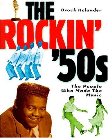 9780825672194: The Rockin' '50s: The People Who Made the Music