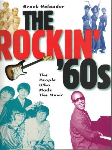 9780825672200: The Rockin' 60s: The People Who Made the Music (Classic Rock Album Series)