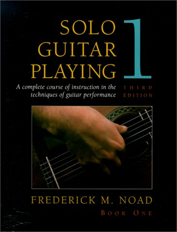 Solo Guitar Playing Book 1: Noad, Frederick M