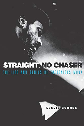 9780825672293: Straight, No Chaser: The Life and Genius of Thelonious Monk
