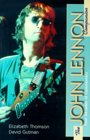 9780825672385: The John Lennon Companion: Twenty-Five Years of Comment (The Companion Series)