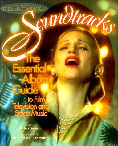 9780825672576: Musichound Soundtracks: The Essential Album Guide, to Film, Television, & Stage Music (Musichound Essential Album Guides)