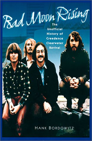 9780825672699: Bad Moon Rising: The Unofficial History of Creedence Clearwater Revival